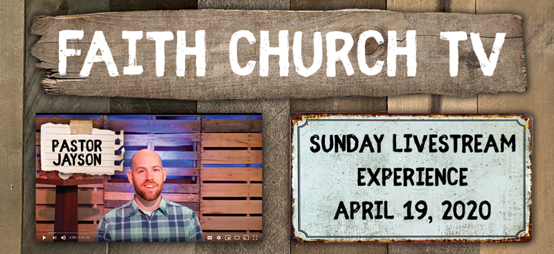 Faith Church Pownal VT Sunday Experience April 19th 2020